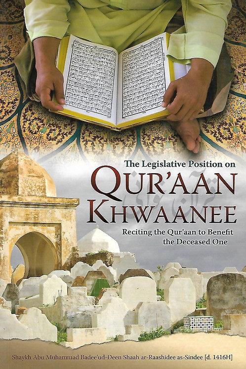 The Legislative Position on Qur'aan Khwaanee