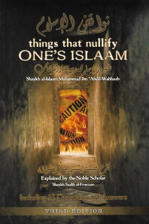 Things That Nullify One's Islaam (3rd Edition)