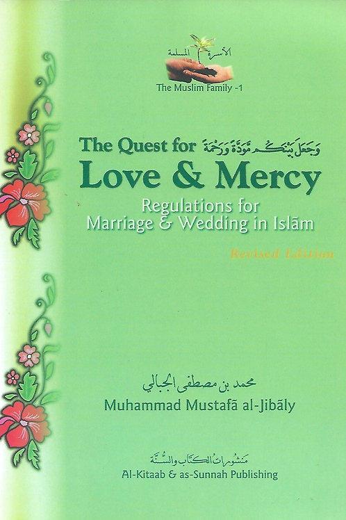 The Quest for Love & Mercy: Regulations for Marriage & Wedding in Islam