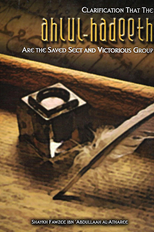 Clarification That The Ahlul-Hadeeth are the Saved-Sect and Victorious Group