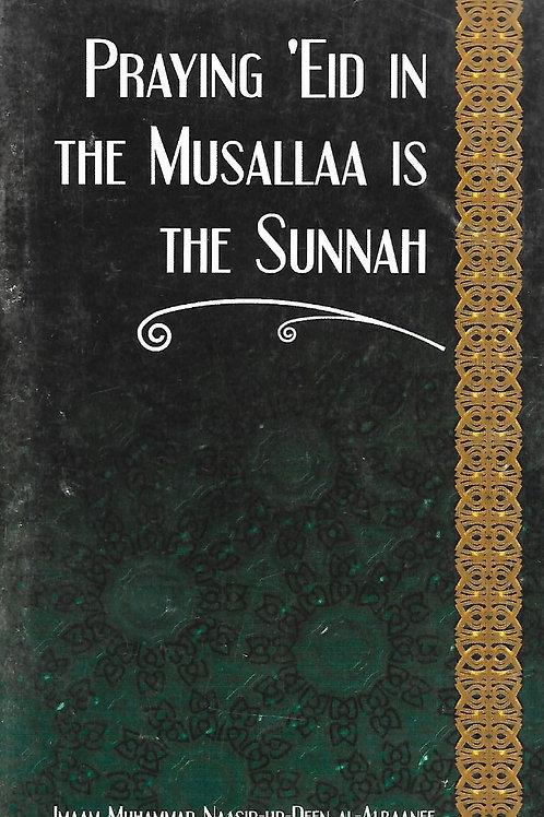 Praying Eid in the Musallaa is the Sunnah