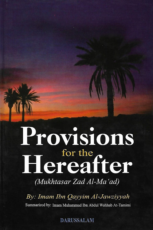 Provisions for the Hereafter (Mukhtasar Zad Al-Ma'ad) HB