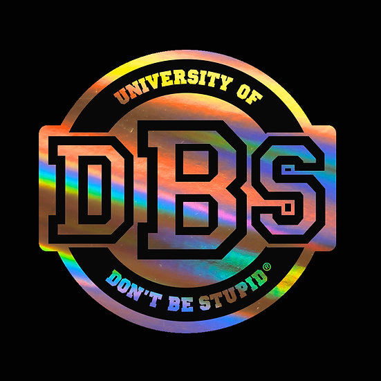 """Holographic University of Don't Be Stupid - 3"""" Round Decal"""