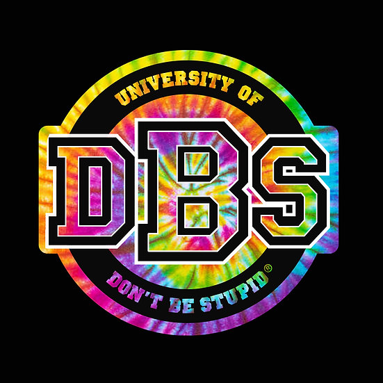 "Tie-Dye University of Don't Be Stupid - 3"" Round Decal"