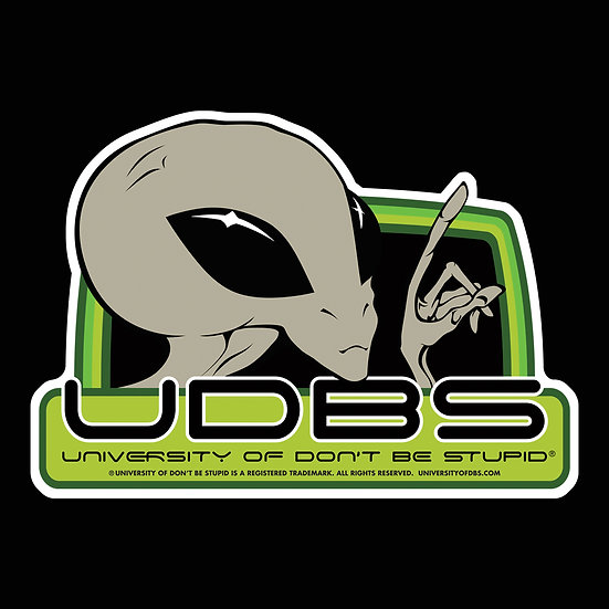 "University of Don't Be Stupid - 5"" Alien Decal"
