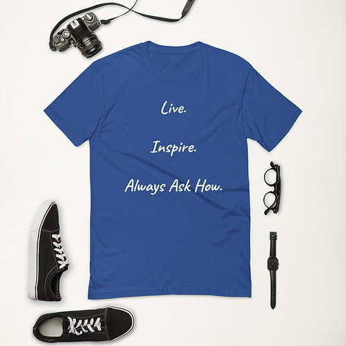 Live.Inspire.AlwaysAskHow Short Sleeve T-shirt