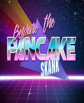 Pancake Skank_edit.jpg