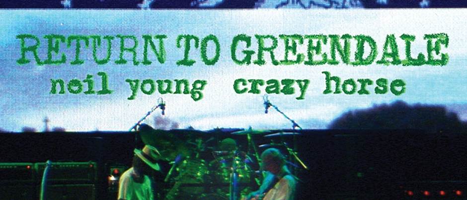 Neil Young and Crazy Horse – Return to Greendale.