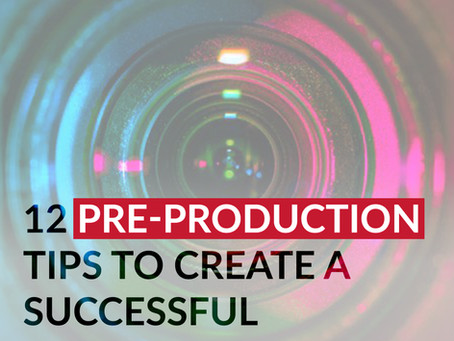 12 Pre-Production Tips to Create a Successful Business Video