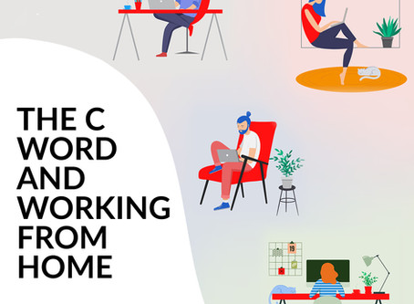 The C Word and Working From Home