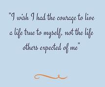 I wish I had the courage