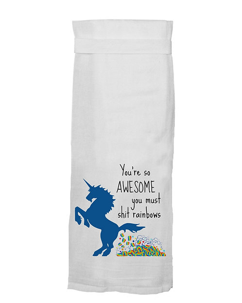 You're So Awesome You Must Shit Rainbows