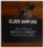 Elder Barfuss Starts missionarieshomeearly.com