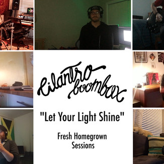 """Cilantro Boombox """"Let Your Light Shine"""" - Fresh Homegrown Sessions"""