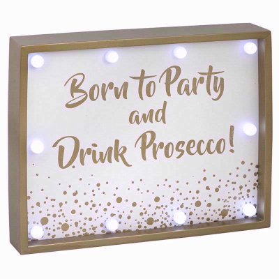 Born to Party and Drink Prosecco LED Light Box