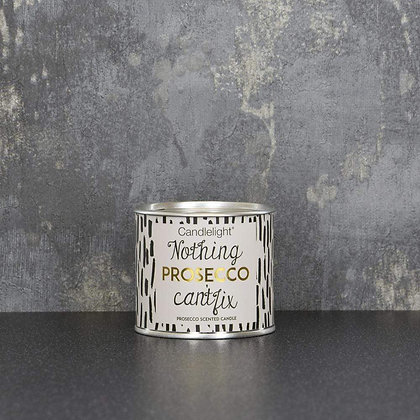Nothing Prosecco Can't Fix Tin Candle