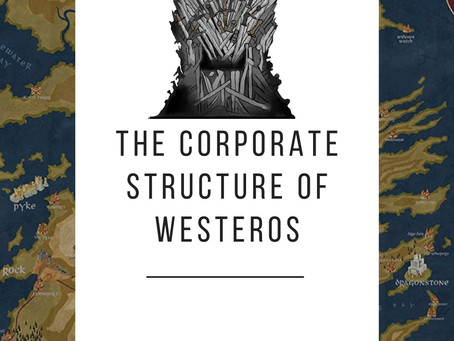 The Corporate Structure of Westeros