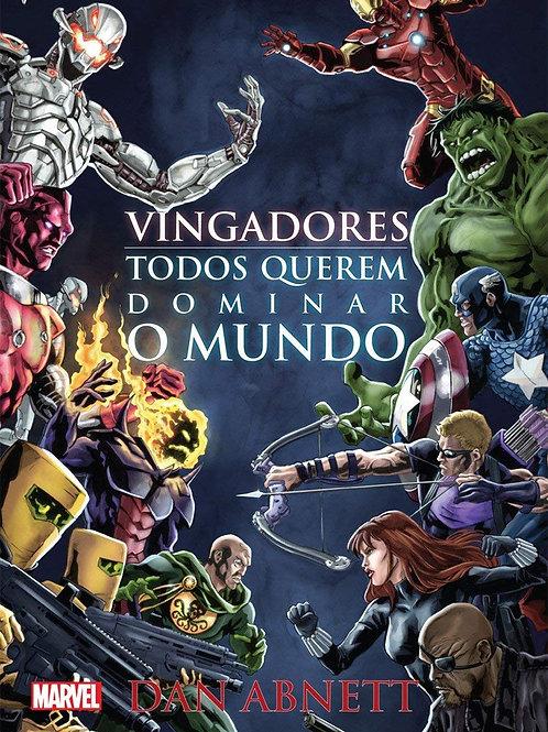 Marvel - Vingadores - Todos Querem Dominar o Mundo