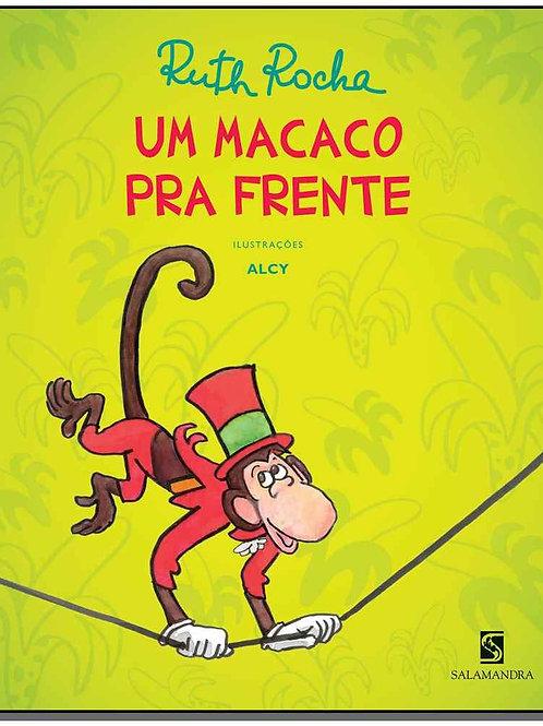 Um Macaco Pra Frente - Ruth Rocha
