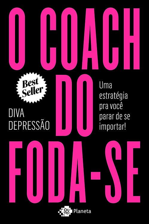 Coach do Foda-se -  Diva depressão