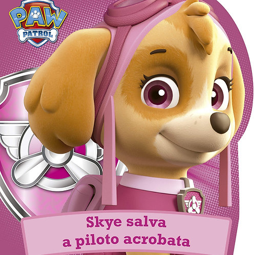 Livro Cartonado Patrulha Canina - Skye Salva o Piloto Acrobata