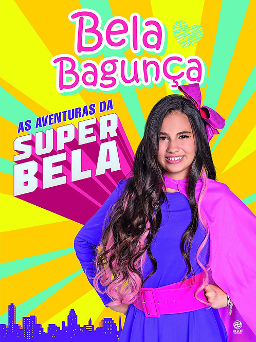 Bela Bagunça - As Aventuras da Super Bela
