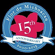 Flor de Michoacan 15 year anniversary