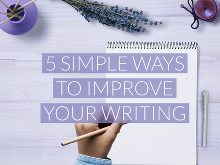 Five Simple Ways to Improve Your Writing