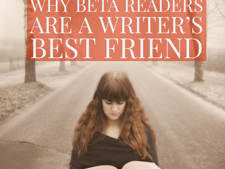 Why Beta Readers are a Writer's Best Friend