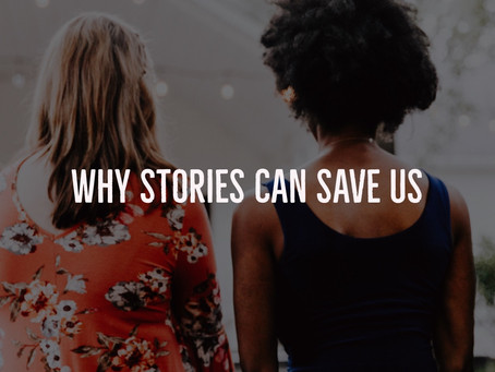 Why Stories Can Save Us