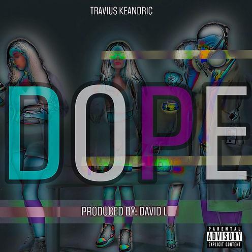 DOPE by Travius Keandric | Music Artsist