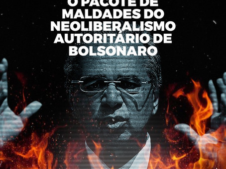 O pacote de maldades do neoliberalismo autoritário de Bolsonaro