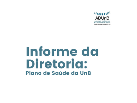 ADUnB participa dos trabalhos para a contratação do Plano de Saúde pela UnB