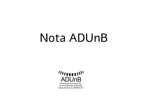 Nota ADUnB sobre a proibição da contratação de docentes e técnicos (as) administrativos (as)