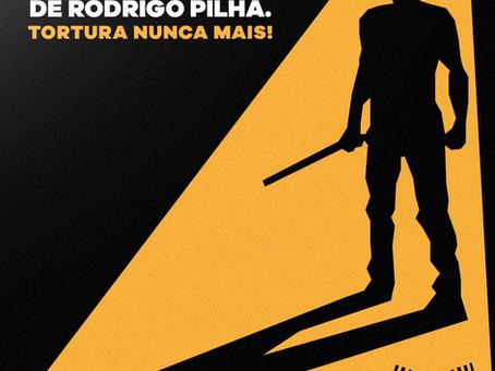 Nota em defesa de Rodrigo Pilha. Tortura nunca mais!