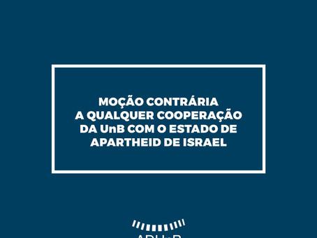 Moção contrária a qualquer cooperação da UnB com o Estado de apartheid de Israel