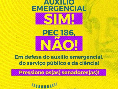 Auxílio-emergencial sim! PEC 186, Não!
