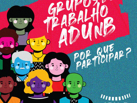 Participe dos GTs da ADUnB e construa um sindicato democrático