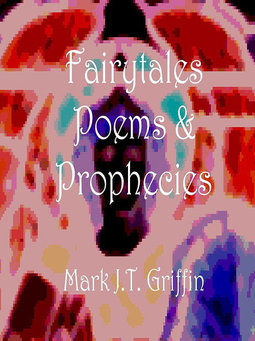 Fairytales, Poems & Prophets