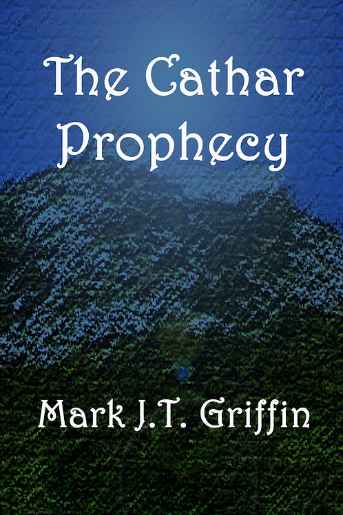Cathar Prophecy by Mark J.T. Griffin