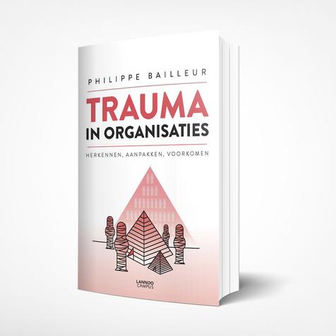 Trauma in organisaties - Philippe Bailleur