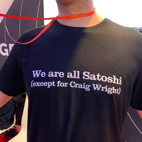 We Are All Satoshi Except for Craig Wright | Men's Bitcoin Funny Quote T-Shirt