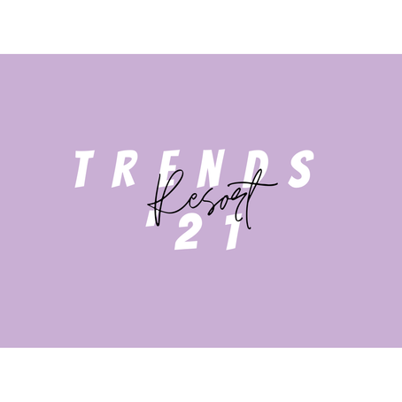 Trends you can't miss!! Resort '21