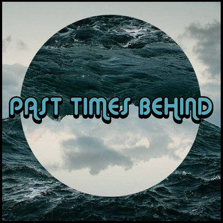 PLAYLIST: PAST TIMES BEHIND