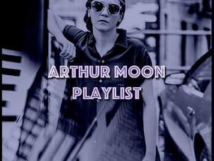PLAYLIST: ARTHUR MOON