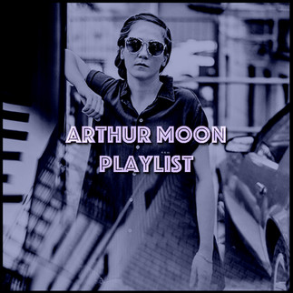 PLAYLIST: ARTHUR MOON