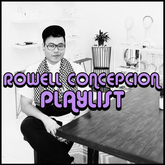 PLAYLIST: ROWELL CONCEPCION