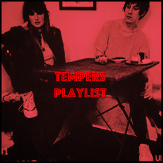 PLAYLIST: TEMPERS