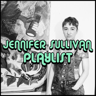 PLAYLIST: JENNIFER SULLIVAN