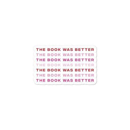 The Book Was Better Sticker